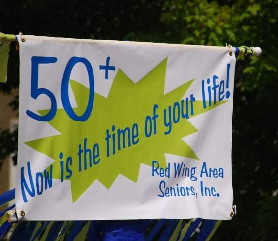 50 - Now Is the Time of Your Life - Red Wing Area Seniors, Inc.